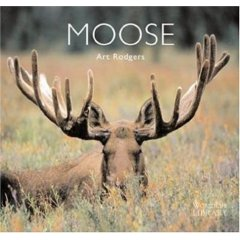 Moose by Art Rodgers (WorldLife Library)